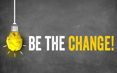 Don't wait for change.  Be the change.